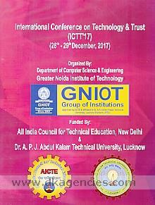 Proceedings of the International Conference on Technology & Trust, ICTT'17 (28th-29th December, 2017) /
