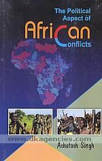 The political aspect of African conflicts /