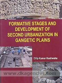 Formative stages and development of second urbanization in Gangetic Plains /