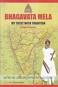 Bhagavata mela :  my tryst with tradition /