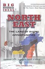 North East :  the land of rising opportunities /
