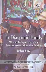 In diasporic lands :  Tibetan refugees and their transformation since the exodus /