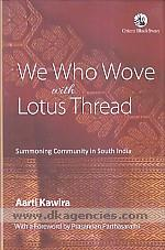 We who wove with lotus thread :  summoning community in South India /