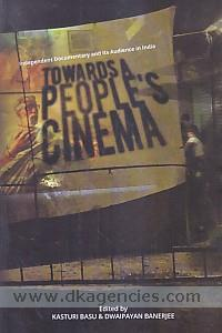 Towards a people's cinema :  independent documentary and its audience in India /