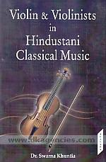 Violin & violinists in Hindustani classical music /