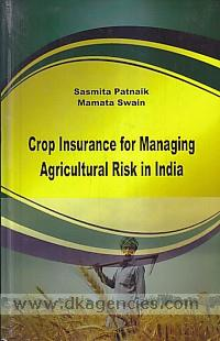 Crop insurance for managing agricultural risk in India /
