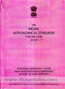 The Indian astronomical ephemeris for the year 2018 /
