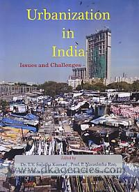 Urbanization in India :  issues and challenges /