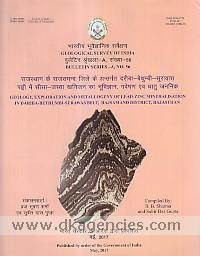 Geology, exploration and metallogeny of lead-zinc mineralisation in Dariba-Bethumbi-Surawas Belt, Rajsamand District, Rajasthan /