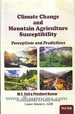 Climate change and mountain agriculture susceptibility :  perceptions and predictions : a socio-scientific study of Uttarakhand mountains of Indian Himalaya region /
