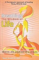 Breathing :  the wisdom of life /