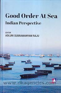 Good order at sea :  Indian perspective /