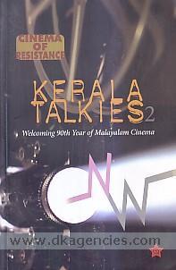 Cinema of resistance :  Kerala talkies 2 : welcoming 90th year of Malayalam cinema /