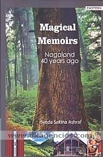 Magical memoirs :  Nagaland forty years ago /