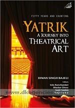 Fifty years and counting Yatrik :  a journey into theatrical art /