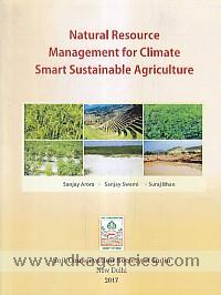 Natural resource management for climate smart sustainable agriculture /