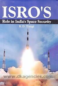 ISRO's role in India's space security /