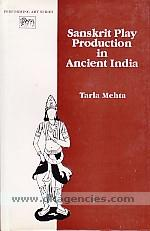 Sanskrit play production in ancient India /