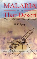 Malaria in the Thar Desert :  facts, figures, and future /