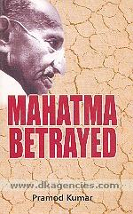 Mahatma betrayed /