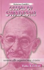 Mahatma Gandhi's gospel of swadeshi /