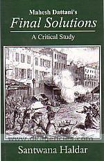 Mahesh Dattani's Final solutions :  a critical study /