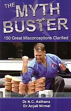 The myth buster :  150 great misconceptions clarified /